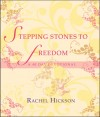 Rachel Hickson - Stepping Stones To Freedom