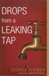 Verwer George - Drops From A Leaking Tap