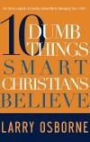 Osborne Larry - 10 Dumb Things Smart Christians Believe