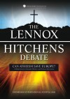 Lennox/Hitchens - Can Atheism Save Europe?