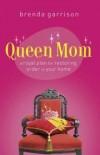 Brenda Garrison - Queen Mom