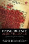 Walter Brueggemann - Divine Presence Amid Violence