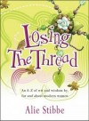 Alie Stibbe - Losing The Thread