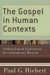 Paul G. Hiebert - The Gospel in Human Contexts