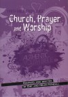 Chip & Helen Kendall - Youth Bible Study Guide: Church, Prayer and Worship