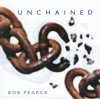 Bob Pearce - Unchained