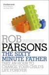 Rob Parsons  - The Sixty Minute Father