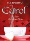 Bob Hartman - Carol: A New Christmas Story
