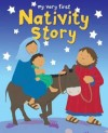 Lois Rock - My Very First Nativity Story