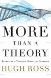 Hugh Ross - More Than a Theory