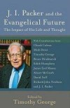 Timothy George - J. I. Packer And The Evangelical Future