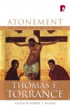 Thomas F Torrance - Atonement