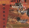 Eddie Espinosa - Acoustic Worship With Eddie Espinosa: You Are The Mighty King