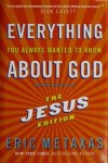 Metaxas Eric - Everything You Always Wanted To Know Abo