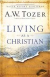 Tozer A W - Living As A Christian