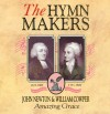 The Hymn Makers - John Newton & William Cowper: Amazing Grace