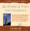 Hymn Classics Series - Hymn Classics Vol 1: 22 Hymns Of Faith And Assurance