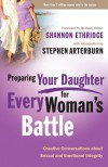 Shannon Ethridge  - Preparing Your Daughter For Every Womans