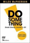 Miles McPherson - DO Something! Small Group Leader's Kit