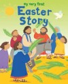 Lois Rock - My Very First Easter Story