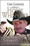 Lew Sterrett - Life Lessons From A Horse Whisperer