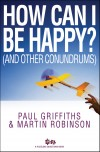 Paul Griffiths - How Can I Be Happy?