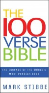 Mark Stibbe  - The 100 Verse Bible - The Essence of the Worlds Most Powerful Book