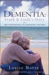 Louise Morse - Dementia: Frank And Linda's Story