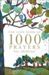 Lois Rock  - The Lion Book of 1000 Prayers For Children