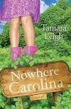 Leigh Tamara - Nowhere Carolina Pb
