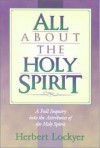Herbert Lockyer - All about the Holy Spirit