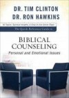 Tim Clinton, & Ron Hawkins - The Quick-Reference Guide to Biblical Counseling