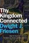 Dwight J Friesen - Thy Kingdom Connected