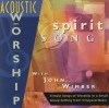 John Wimber - Acoustic Worship: Spirit Song