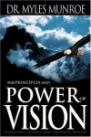 Myles Munroe - The Principles And Power Of Vision