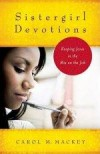 Carol M Mackey - Sistergirl Devotions