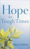 Mary J Nelson  - Hope For Tough Times