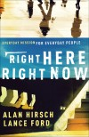 Alan Hirsch, & Lance Ford - Right Here, Right Now