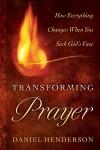 Daniel Henderson - Transforming Prayer