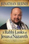 Jonathan Bernis - A Rabbi Looks At Jesus Of Nazareth