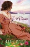 Delia Parr - Love's First Bloom