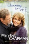 Mary Beth Chapman - Choosing To SEE
