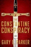 Gary E Parker - The Constantine Conspiracy