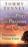 Tommy Tenney - How To Pray With Passion And Power