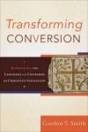Gordon T Smith - Transforming Conversion