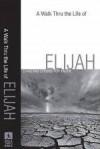A Walk Thru The Life Of Elijah