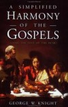 Knight George - SIMPLIFIED HARMONY OF THE GOSPELS
