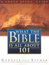 Mears Henrietta - WHAT THE BIBLE IS ALL ABOUT 101