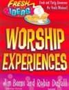 Burns Jim & Devries Mike - FRESH IDEAS # 8 WORSHIP EXPERIENCES