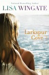 Lisa Wingate - Larkspur Cove